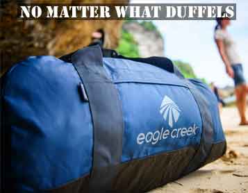 No Matter What Duffels
